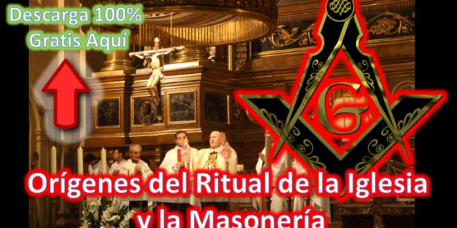 Los Origenes del Ritual en la Iglesia y la Masonería